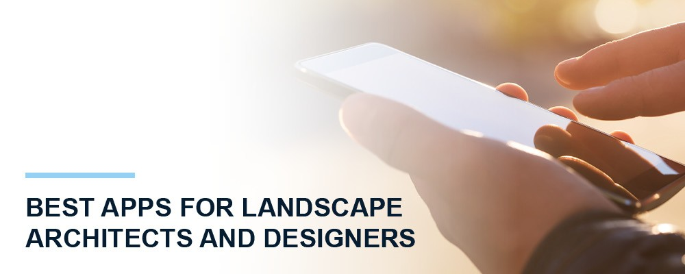 Best Apps for Landscape Architects