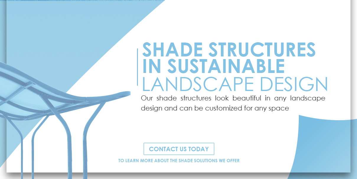 Sustainable Design Shade Structures