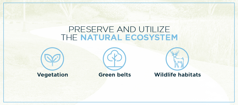 Preserve and utilize the natural ecosystem